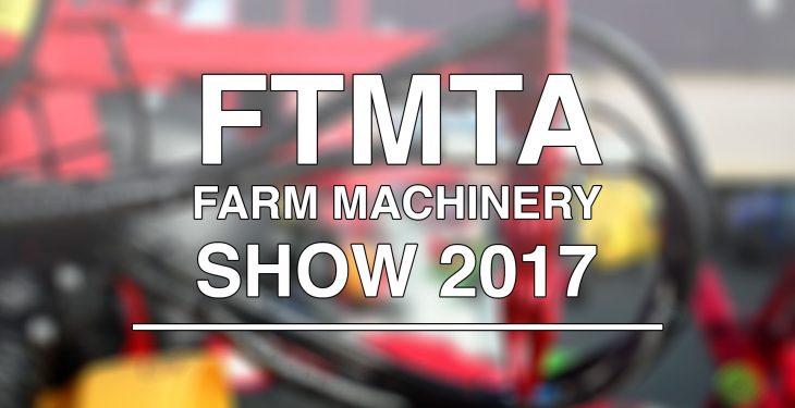 Video: Preview of the 2017 FTMTA Farm Machinery Show
