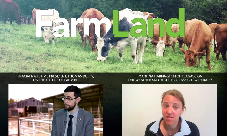 This week's FarmLand: Macra on 'Farm to Fork'; and grass growth concerns