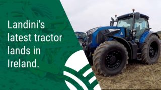 Landini's latest tractor lands in Ireland.